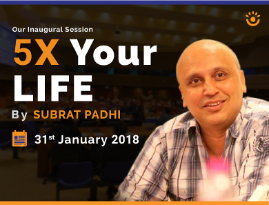 Our Inaugural Talk I 5X Your Life I Subrat Padhi