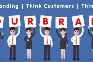 Think Branding, Think Customers, Think Again!